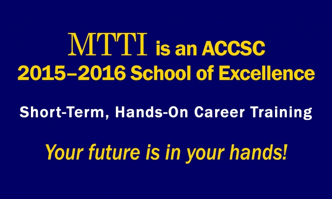 MTTI is an 2015-2016 ACCSC School of Excellence.